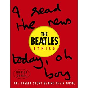 The Beatles Lyrics The Unseen Story Behind Their Music by Hunter Davies