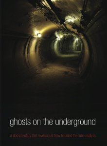 Ghosts on the Underground documentary narrated by Paul McGann