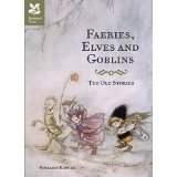 Faeries, Elves and Goblins by Rosalind Kerven