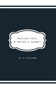 """Perilous Path A Writer's Journey"" by SC Skillman ISBN: 9781999707323"