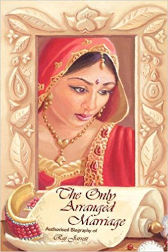 The Only Arranged Marriage by Raj Holness pub Open Scroll Publications 2006