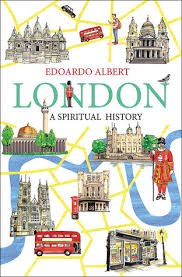 London A Spiritual History by Edoardo Albert