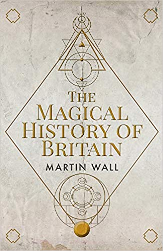 The Magical History of Britain by Martin Wall