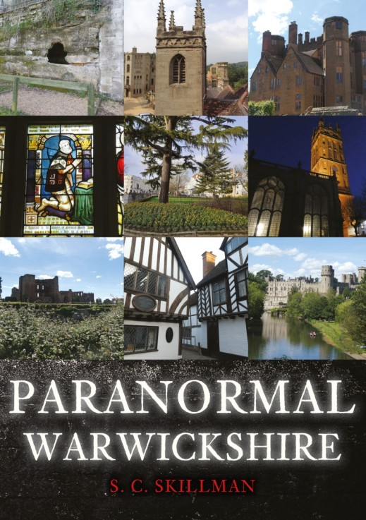 Paranormal Warwickshire by SC Skillman cover design. Published Amberley 15 November 2020